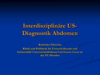 Interdisziplinäre US-Diagnostik Abdomen