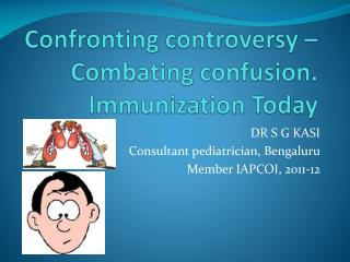 Confronting controversy –  Combating confusion. Immunization Today