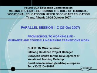 PARALLEL SESSION 1 C (25 Oct 2007) 			FROM SCHOOL TO WORKING LIFE –