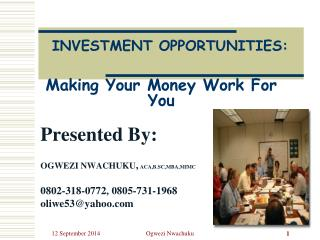 INVESTMENT OPPORTUNITIES: