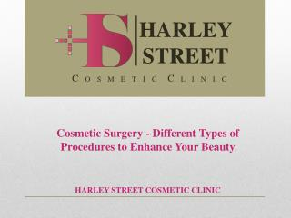 Cosmetic Surgery - Different Types of Procedures to Enhance