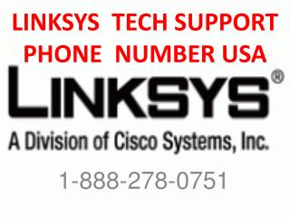 1-888-278-0751 Linksys Tech Support Phone Number USA Canada