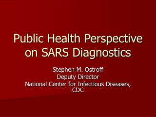 Public Health Perspective on SARS Diagnostics