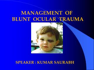 MANAGEMENT  OF BLUNT  OCULAR  TRAUMA