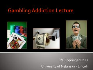 Gambling Addiction Lecture