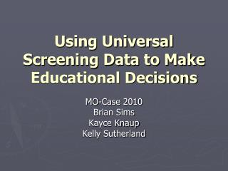 Using Universal Screening Data to Make Educational Decisions