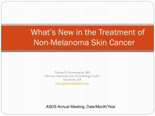 What's New in the Treatment of Non-Melanoma Skin Cancer