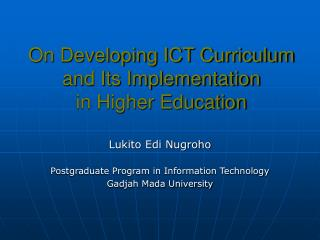 On Developing ICT Curriculum  and Its Implementation  in Higher Education