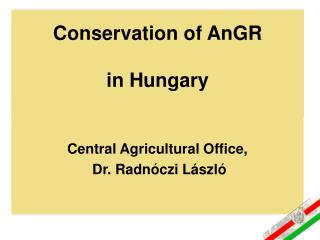 Conservation of AnGR  in Hungary