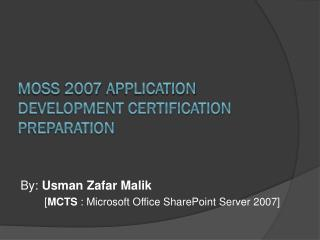 MOSS 2007 Application Development Certification preparation