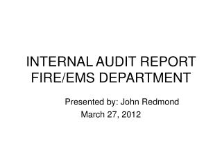 INTERNAL AUDIT REPORT  FIRE/EMS DEPARTMENT