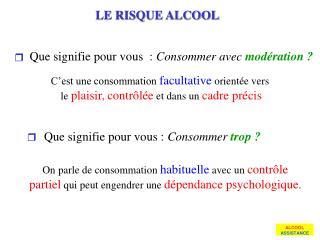 LE RISQUE ALCOOL