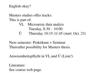 English okay? Masters studies offer tracks: This is part of: 	VL    Microarray data analyis