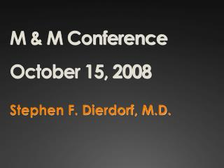 M & M Conference October 15, 2008