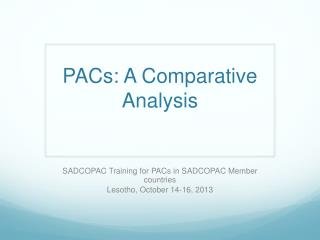 PACs: A Comparative Analysis