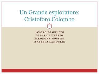 Un Grande esploratore: Cristoforo Colombo