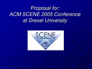 Proposal for:  ACM SCENE 2005 Conference at Drexel University