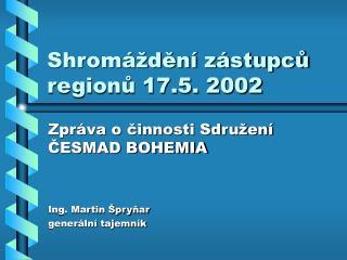 Shromáždění zástupců regionů 17.5. 2002