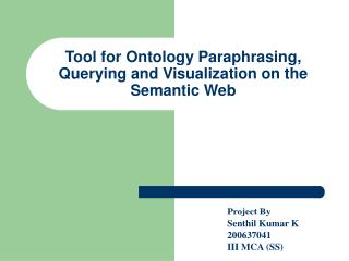 Tool for Ontology Paraphrasing, Querying and Visualization on the Semantic Web