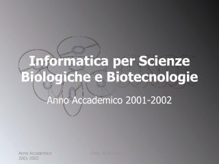 Informatica per Scienze Biologiche e Biotecnologie