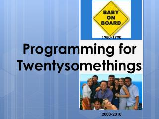 Programming for Twentysomethings