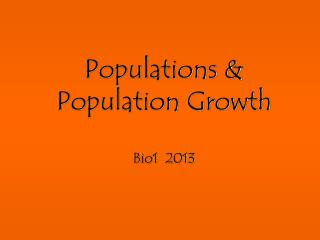 Populations & Population Growth Bio1  2013