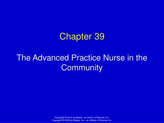Chapter 39 The Advanced Practice Nurse in the Community
