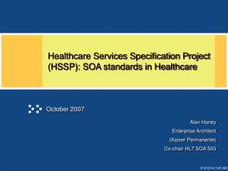 Healthcare Services Specification Project (HSSP): SOA standards in Healthcare