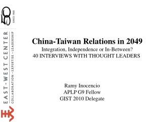 China-Taiwan Relations in 2049 Integration, Independence or In-Between?