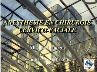 ANESTHESIE EN CHIRURGIE CERVICO-FACIALE