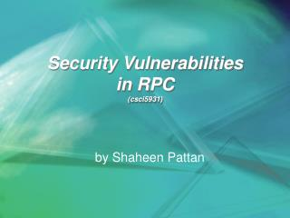 Security Vulnerabilities in RPC (csci5931)