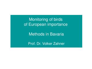 Monitoring of  b irds  of European  i mportance  Methods in Bavaria Prof. Dr. Volker Zahner