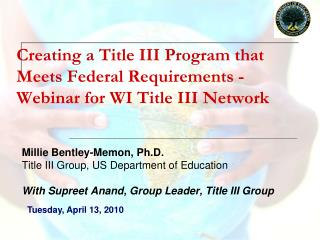 Creating a Title III Program that Meets Federal Requirements -  Webinar for WI Title III Network