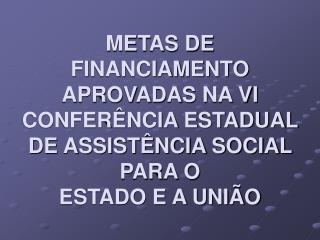 FINANCIAMENTO - METAS