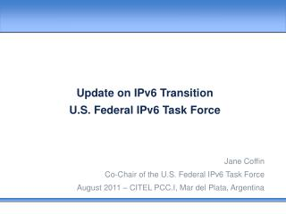 Update on IPv6 Transition U.S. Federal IPv6 Task Force