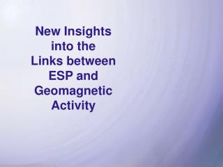 New Insights into the Links between ESP and Geomagnetic Activity
