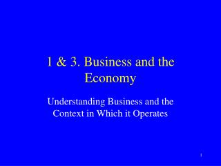 1 & 3. Business and the Economy