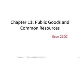Chapter 11: Public Goods and Common Resources