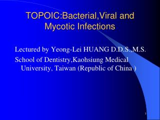 TOPOIC:Bacterial,Viral and Mycotic Infections