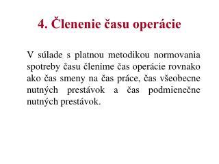 4. Členenie času operácie