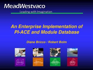 An Enterprise Implementation of PI-ACE and Module Database