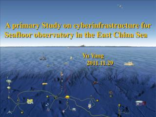 A primary Study on cyberinfrastructure for Seafloor observatory in the East China Sea