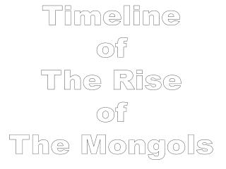 Timeline of The Rise of The Mongols