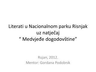 """Literati u Nacionalnom parku Risnjak uz natječaj """" Medvjeđe dogodovštine"""""""