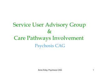 Service User Advisory Group & Care Pathways Involvement