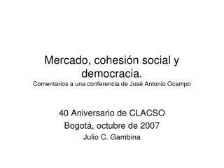 Mercado, cohesión social y democracia.  Comentarios a una conferencia de José Antonio Ocampo