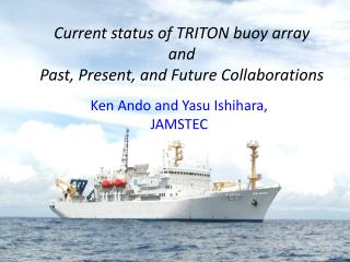 Current status of TRITON buoy array and Past, Present, and Future Collaborations