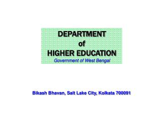 DEPARTMENT  of  HIGHER EDUCATION Government of West Bengal