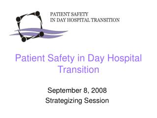 Patient Safety in Day Hospital Transition