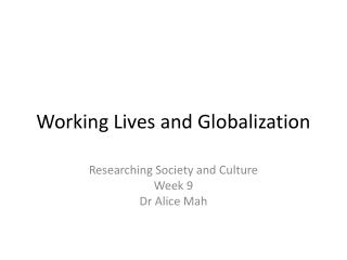 Working Lives and  Globalization